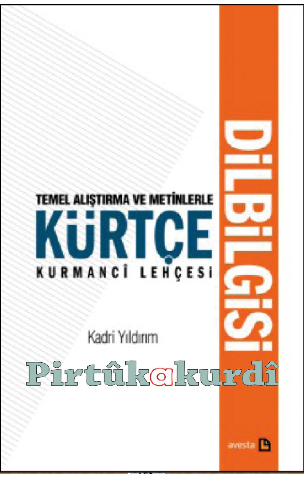 Temel Alıştırma ve Metinlerle Kürtçe Dilbilgisi
