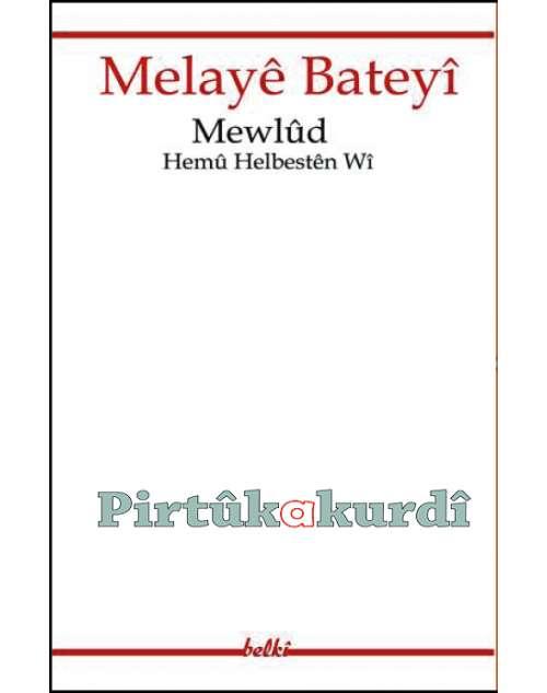 Hemû Helbestên Wî û Mewlûd-Melayê Bateyî
