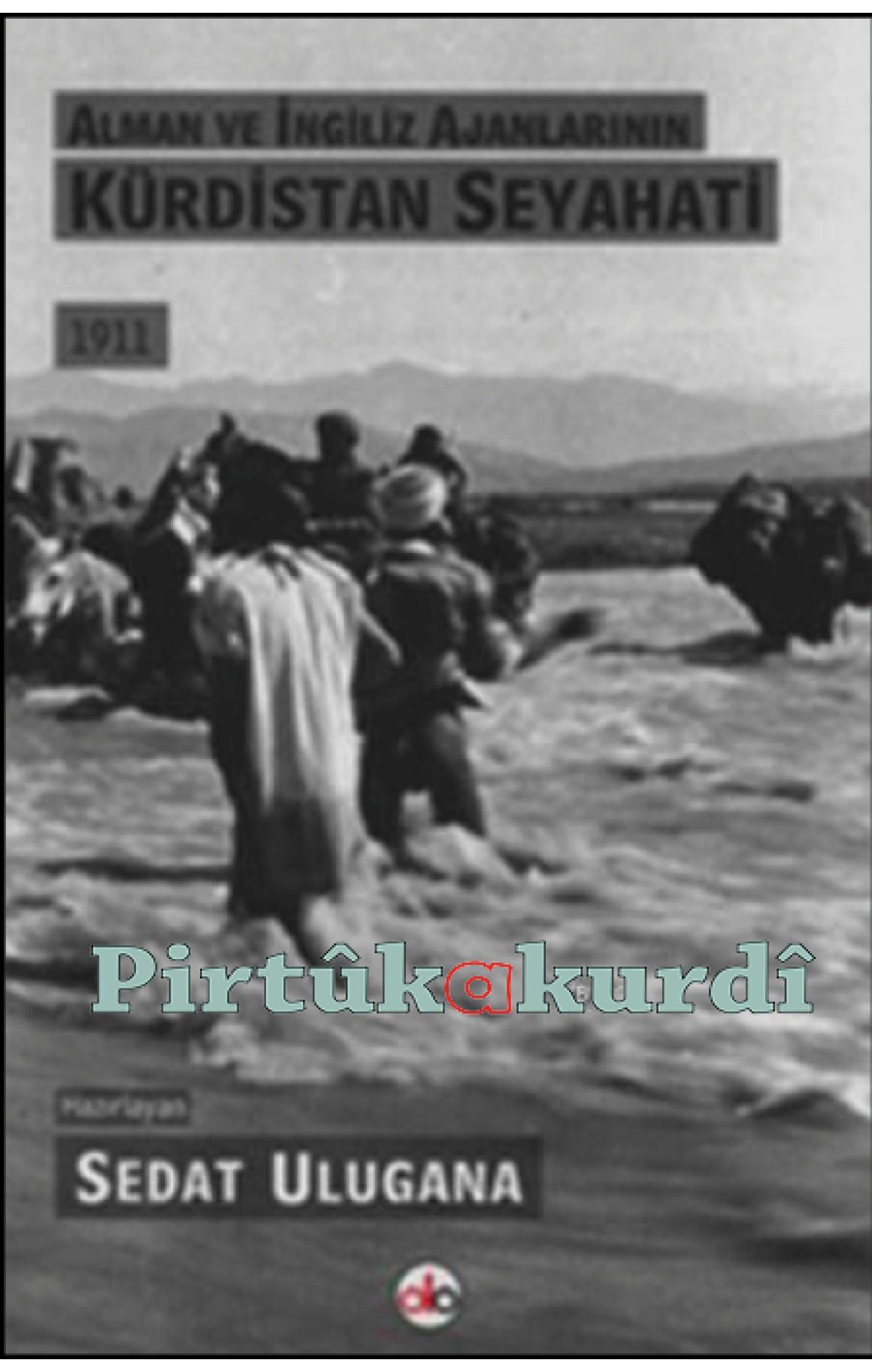 Alman ve İngiliz Ajanlarının Kürdistan Seyahati - 1911