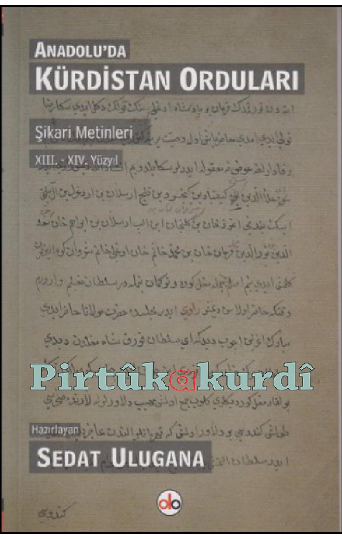 Anadolu'da Kürdistan OrdularıŞikari Metinleri XIII. - XIV Yüzyıl