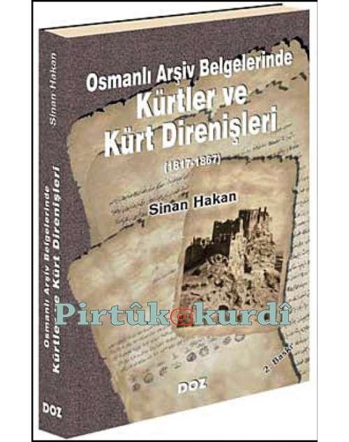Osmanlı Arşiv Belgelerinde Kürtler Kürt Direnişleri