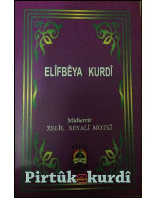 Elîf  Bêya Kurdî (Said-i Kurdi'orjinal önsözü  ile - tîpîn erebî)