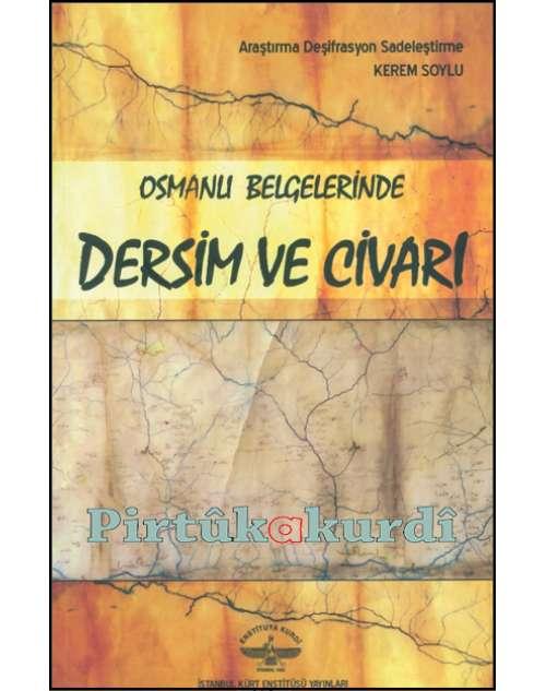 Osmanlı Belgelerinde Dersim ve  Civarı
