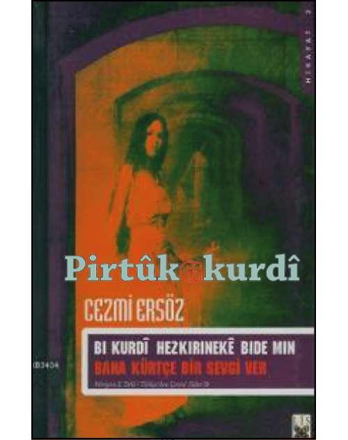 Bi Kurdî Hezkirineke Bide Min / Bana Kürtçe Bir Sevgi Ver