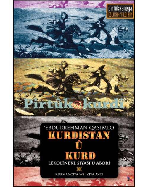 Kurdistan û Kurd – Lêkolîneke Siyasî û Aborî