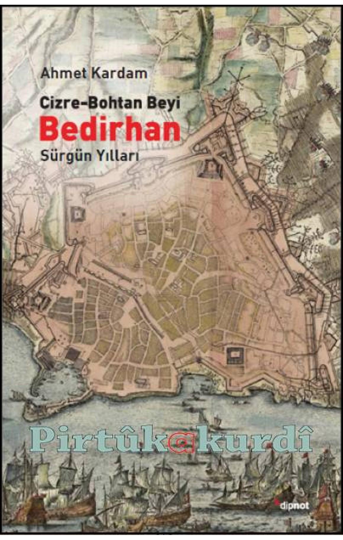 Cizre - Bohtan Beyi Bedirhan- Sürgün Yılları