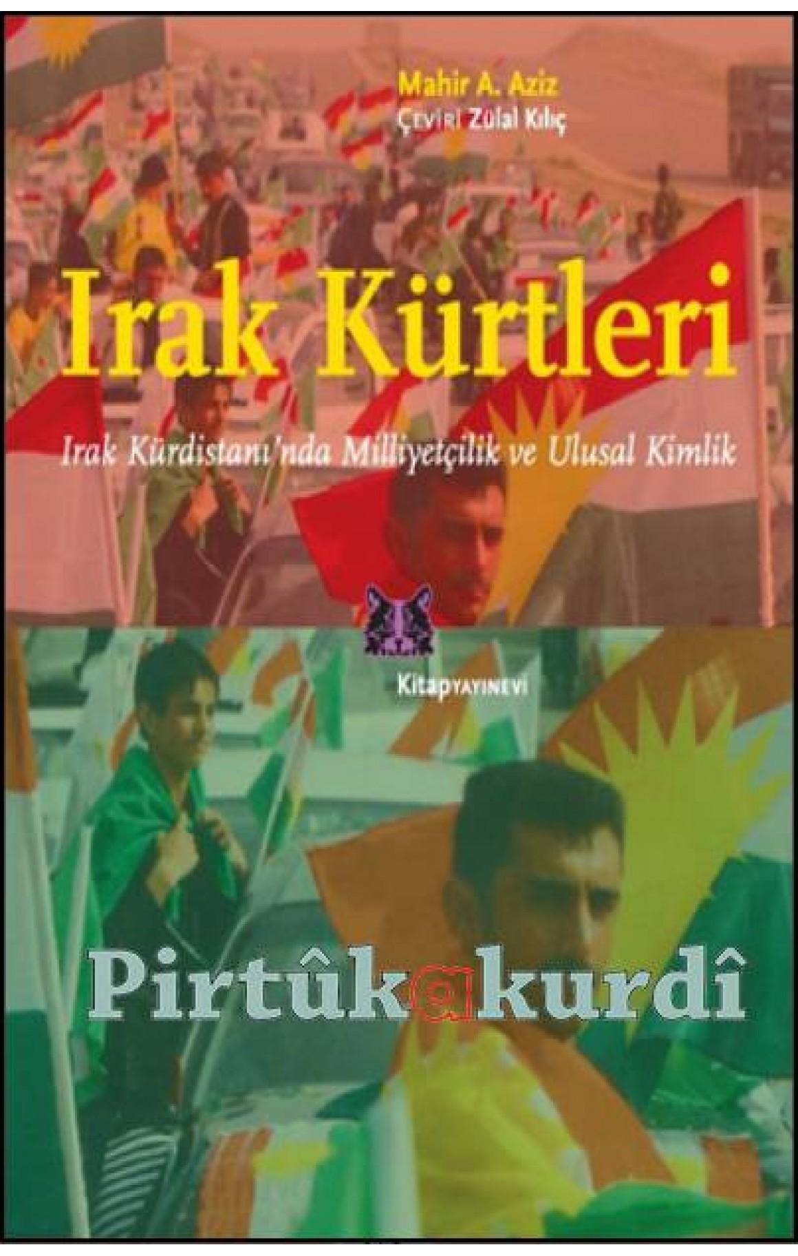 Irak Kürtleri&Irak Kürdistanı'nda Milliyetçilik ve Ulusal Kimlik