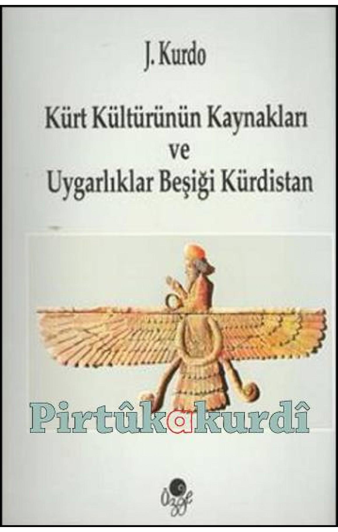 Kürt Kültürünün Kaynakları ve Uygarlık Beşiği Kürdistan