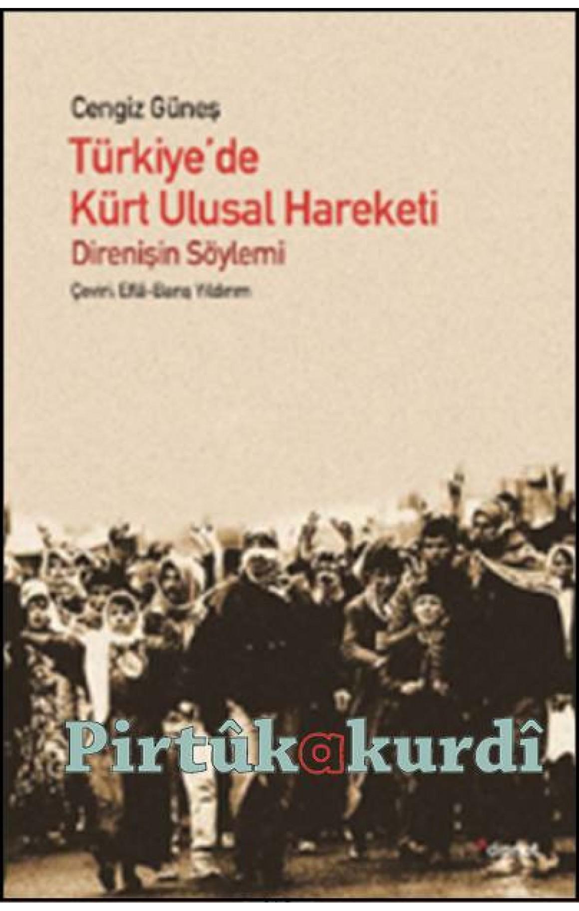Türkiye'de Kürt Ulusal Hareketi: Direnişin Söylemi