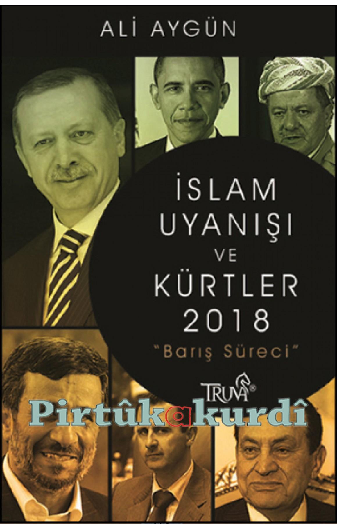 İslam Uyanışı ve Kürtler 2018 Barış Süreci