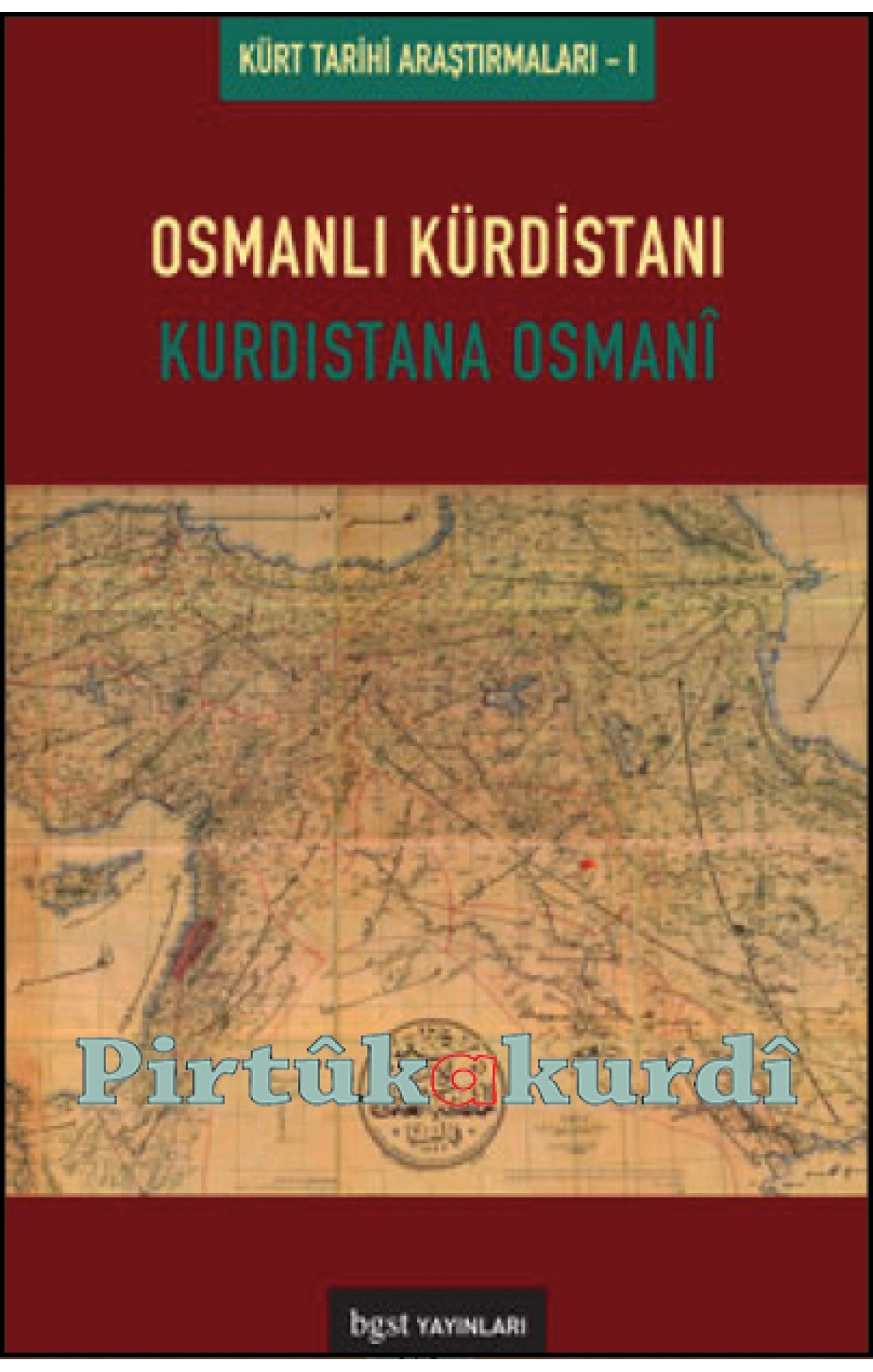 Osmanlı Kürdistanı - Kürdistana Osmani Kürt Tarihi Araştırmaları 1