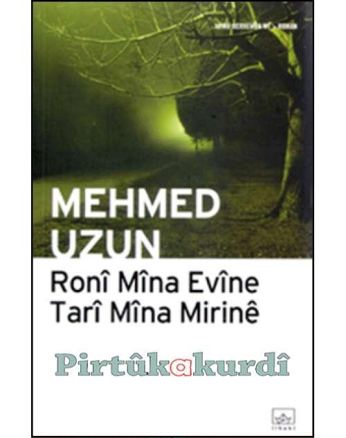 Ronî Mîna Evînê Tarî Mîna Mirinê