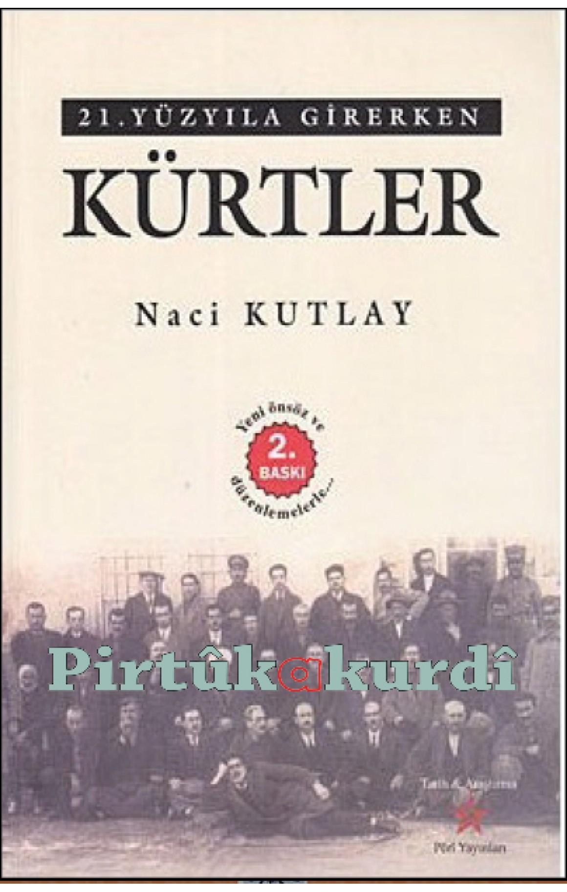 21. Yüzyıla Girerken Kürtler- Naci Kutlay