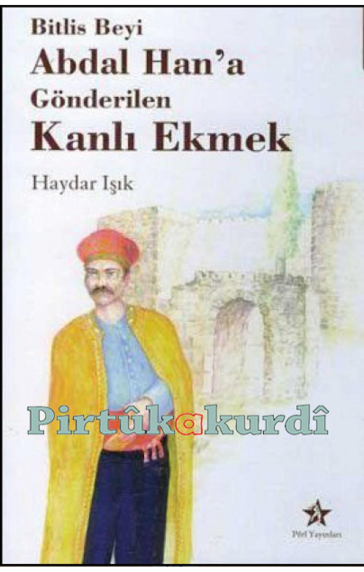 Bitlis Beyi Abdal Han'a Gönderilen Kanlı Ekmek