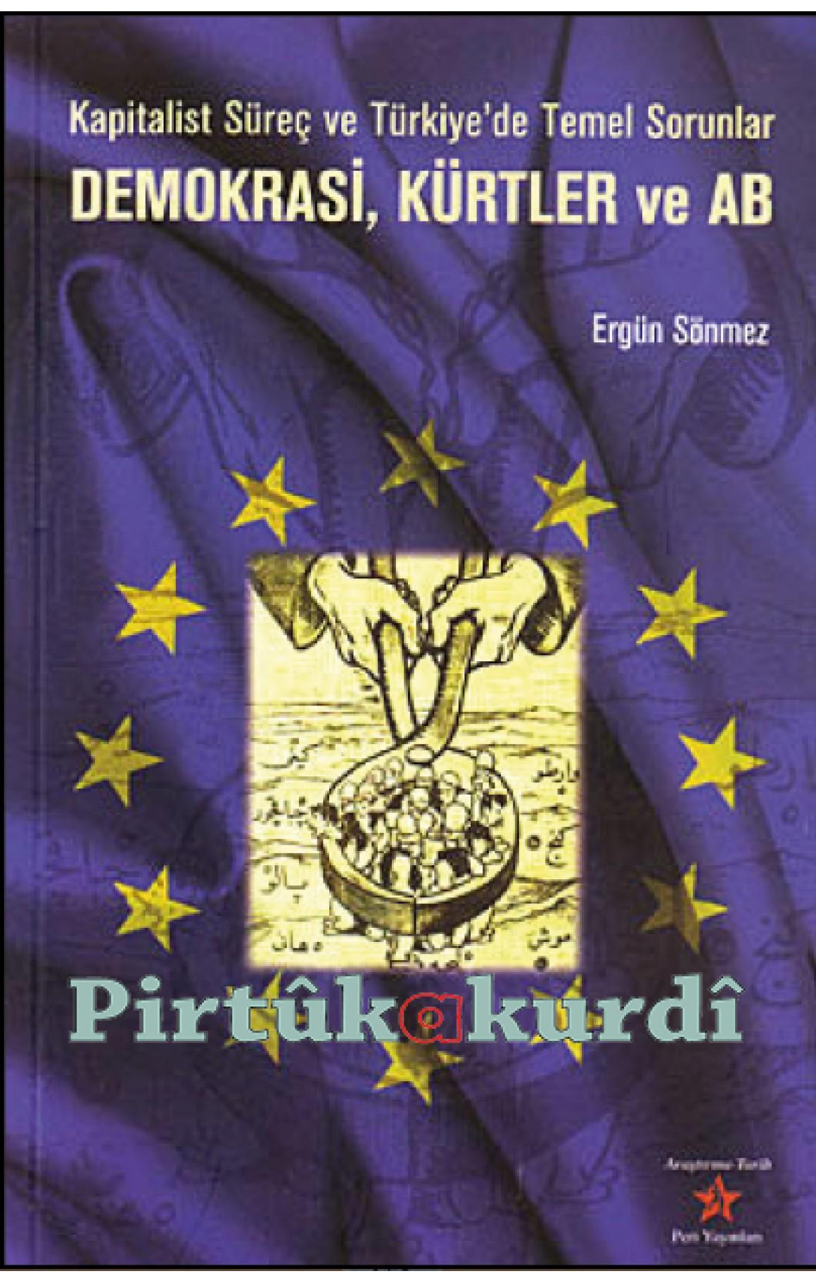 Demokrasi, Kürtler ve AB (Kapitalist Süreç ve Türkiye'de Temel Sorunlar)