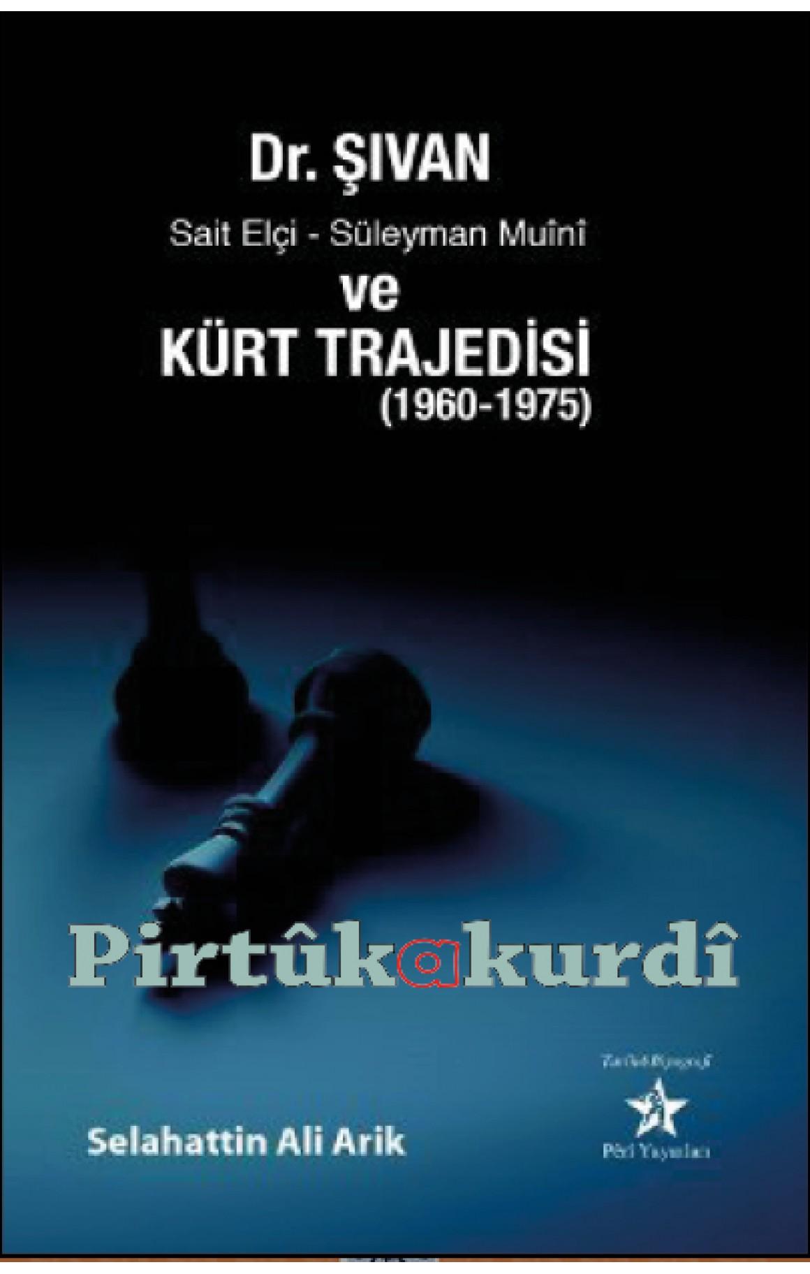 Dr. Şıvan, Sait Elçi Süleyman Muini ve Kürt Trajedisi