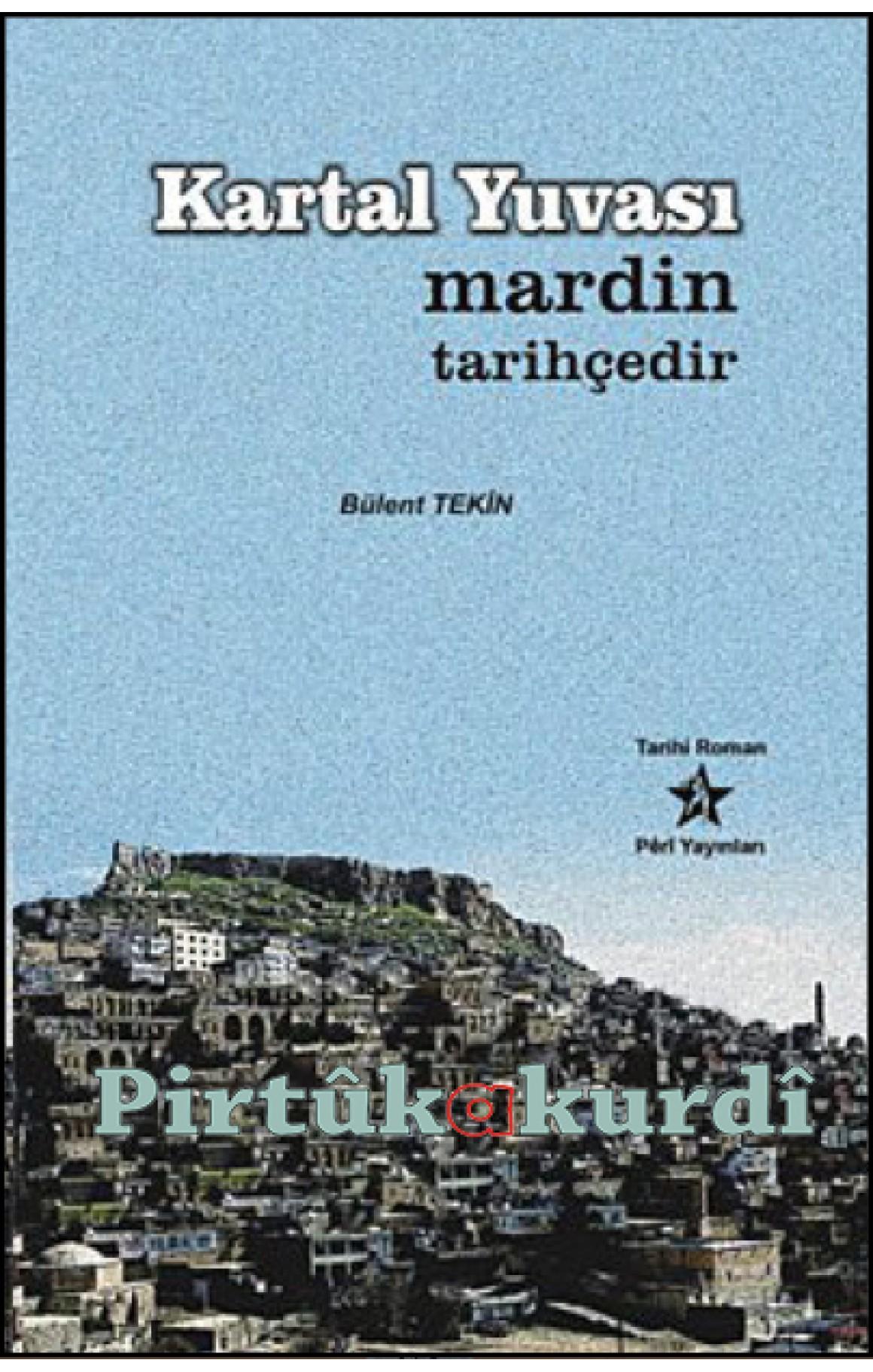 Kartal Yuvası - Mardin Tarihçedir