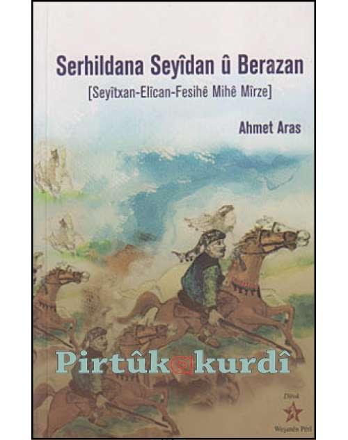 Serhildana Seyîdan u Berazan (Seyîdxan - Elîcan - Fesîhê Mihe Mîrze)