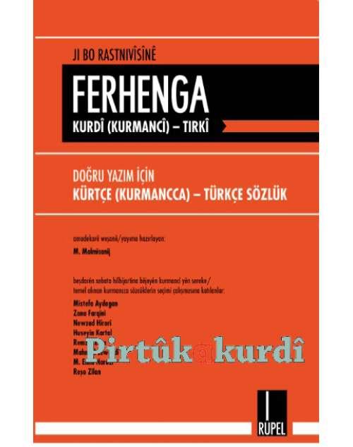 Ji Bo Rastnivîsînê Ferhanga Kurdî (Kurmancî)-Tirkî - Doğru Yazım İçin Kürtçe - Türkçe Sözlük