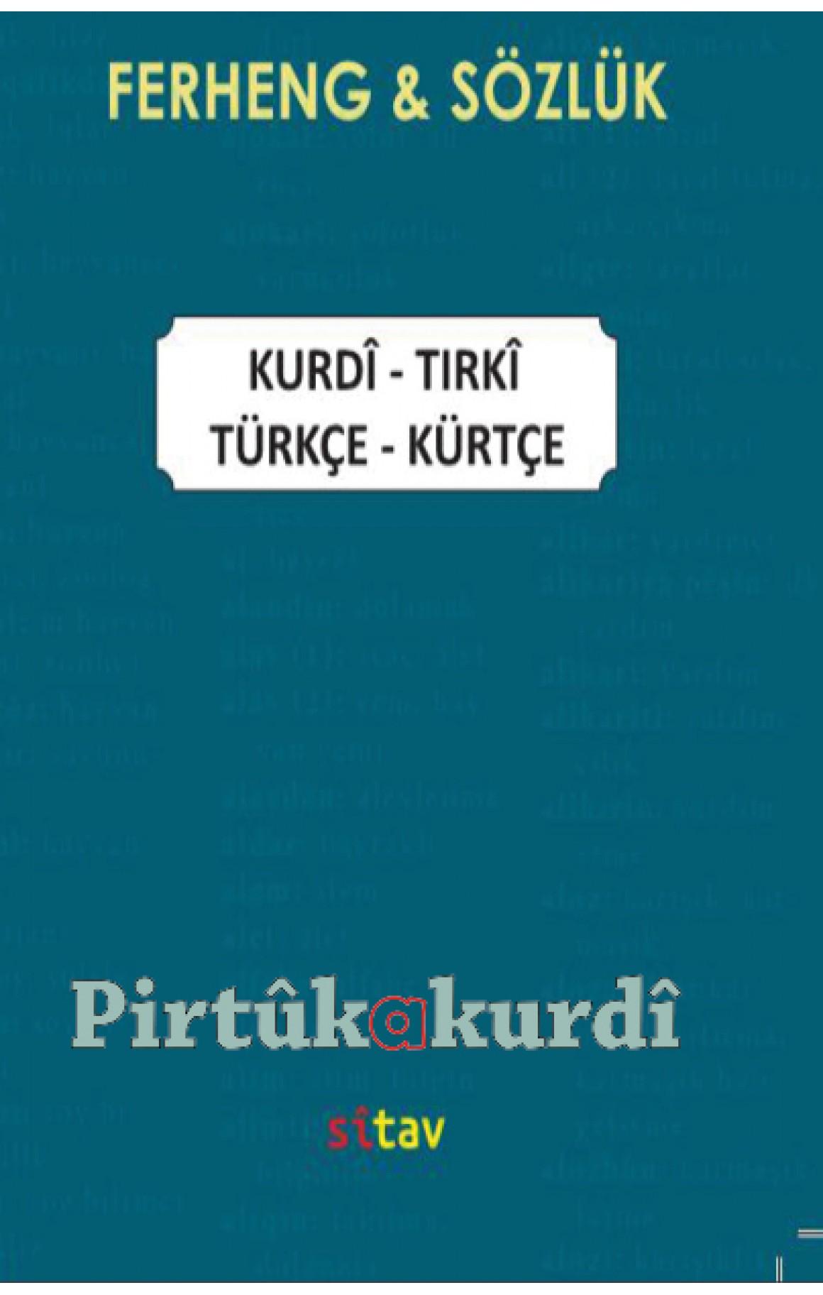 Ferheng Sözlük Türkçe Kürtçe- Kurdî Tirkî