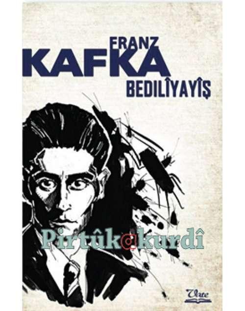 Bedilîyayîş - Franz Kafka (defolu)