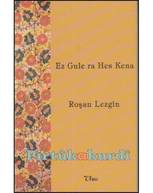 Ez Gule ra Hes Kena