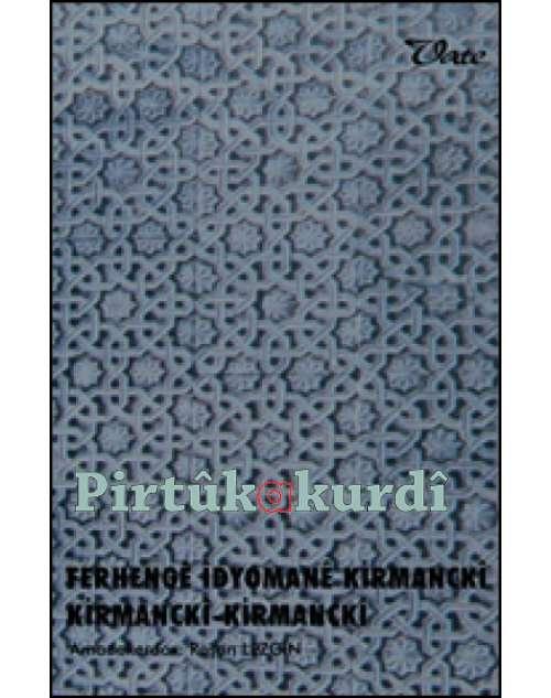 Ferhengê Îdyomanê Kurdkî (Kirmanckî / Zazakî)