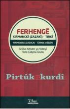 Ferhengê Kirmanckî (Zazakî) - Tirkî / Kırmancca (Zazaca) - Türkçe Sözlük