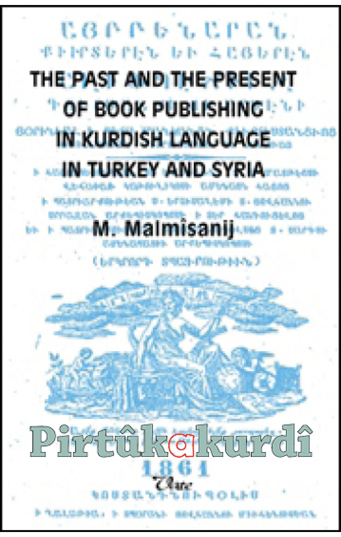 The Past and The Present of Book Publishing in Kurdish Language in Turkey and Syria