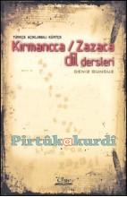 Türkçe Açıklamalı Kürtçe (Kırmanncca / Zazaca) Dil Dersleri