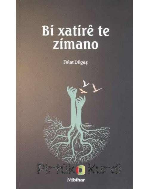 Bi Xatirê Te Zimano